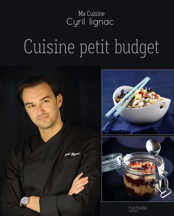 Notre s lection de livres le blog de cyril lignac - Cuisine petit budget ...